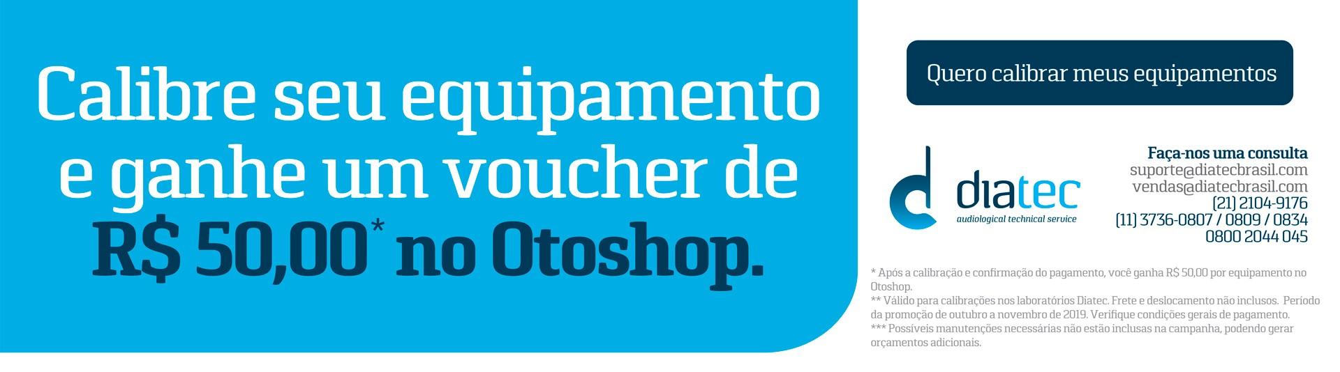 Calibre seu equipamento e ganhe um voucher de R$ 50,00 no Otoshop